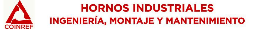 COINREF -  HORNOS INDUSTRIALES : INGENIERÍA, MONTAJE Y MANTENIMIENTO